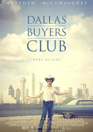 Poster DALLAS BUYERS CLUB, ein Film von Jean-Marc Vallée, mit Jared Leto, Matthew McConaughey und Jennifer Garner