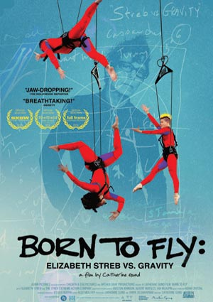 Film Poster BORN TO FLY: ELIZABETH STREB VS. GRAVITY (Deutschland-Premiere) von Catherine Gund
