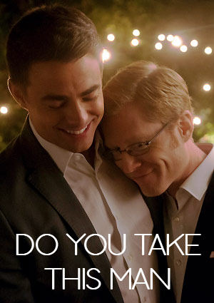 Film Poster DO YOU TAKE THIS MAN von Joshua Tunick mit Anthony Rapp, Jonathan Bennett und Alyson Hannigan
