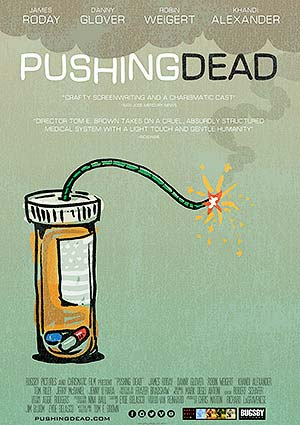 Film Poster PUSHING DEAD von Tom E. Brown mit James Roday, Danny Glover, Robin Weigert, Khandi Alexander und Tom Riley