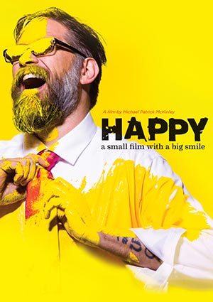 Film Poster HAPPY: A SMALL FILM WITH A BIG SMILE von Michael Patrick McKinley über den Künstler Leonard Zimmerman alias Porkchop und seine Happy-Kampagne