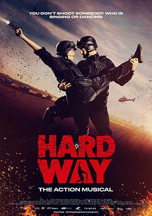 Film Poster HARD WAY: THE ACTION MUSICAL von Daniel Vogelmann mit Oliver Tompsett, Hannah Britland und Charlie Anson