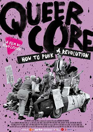 Film Poster QUEERCORE: HOW TO PUNK A REVOLUTION von Yony Leyser über die queere Punk-Bewegung und Riot Grrrl mit Bruce LaBruce, Peaches, John Waters, Quentin Crisp, G.B. Jones, Beth Ditto, Gossip, Hole, Genesis P-Orridge, Justin Bond, Silas Howard, Hole, Pansy Division, Kathleen Hanna, Bikini Kill und Le Tigre