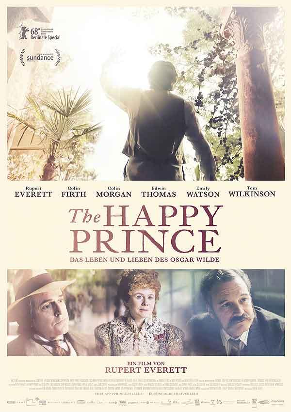 Film Poster THE HAPPY PRINCE, Regiedebüt von Rupert Everett mit Colin Firth, Emily Watson, Tom Wilkinson und Béatrice Dalle; über die letzten Jahre des homosexuellen Autors Oscar Wilde