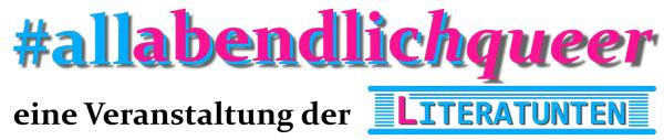 #allabendlichqueer – eine Veranstaltung der Literatunten