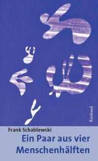 Ein Paar aus vier Menschenhälften (c) Rimbaud Verlag